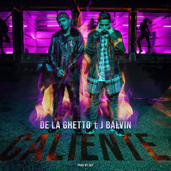 Caliente - De La Ghetto ft J Balvin