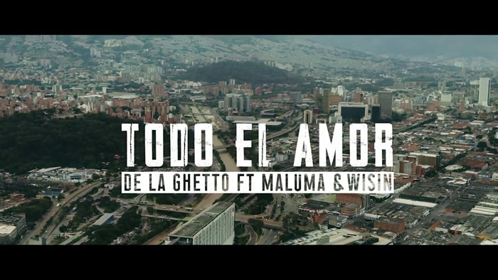 Todo El Amor - De la Ghetto Ft. Wisin, Maluma